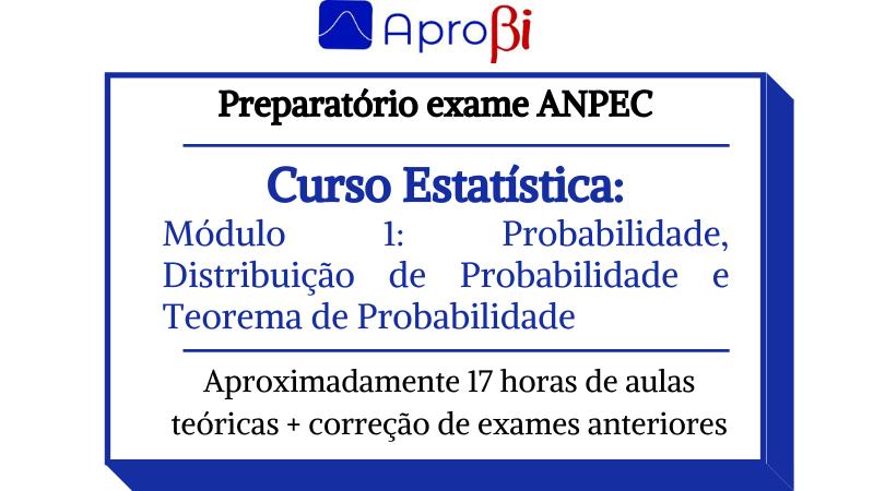 Curso Estatística- Módulo 1: Probabilidade, Distribuição de Probabilidade e Teorema de Probabilidade